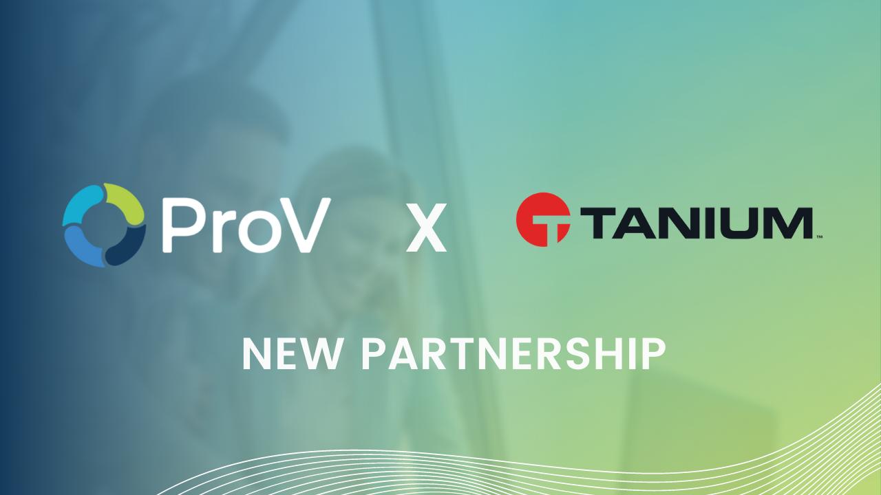 ProV International Anuncia Nova Parceria com Tanium Empresa de Gestão e Segurança de Endpoints